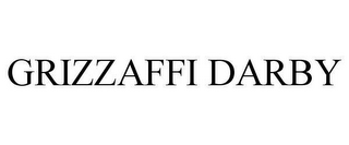 mark for GRIZZAFFI DARBY, trademark #78623656