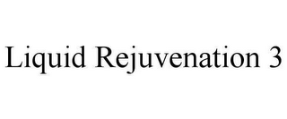 mark for LIQUID REJUVENATION 3, trademark #78623849