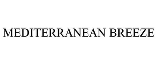 mark for MEDITERRANEAN BREEZE, trademark #78624284