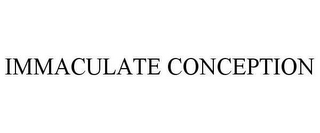 mark for IMMACULATE CONCEPTION, trademark #78625439
