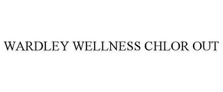 mark for WARDLEY WELLNESS CHLOR OUT, trademark #78625561