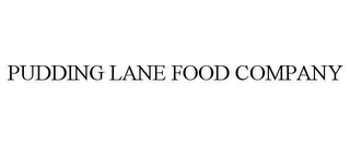 mark for PUDDING LANE FOOD COMPANY, trademark #78626025