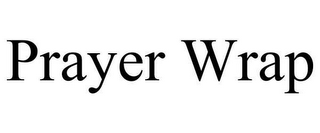 mark for PRAYER WRAP, trademark #78627195