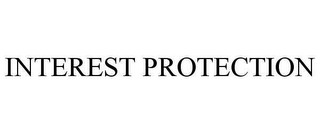 mark for INTEREST PROTECTION, trademark #78627399