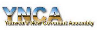 mark for YNCA YAHWEH'S NEW COVENANT ASSEMBLY, trademark #78627516