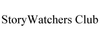 mark for STORYWATCHERS CLUB, trademark #78628319