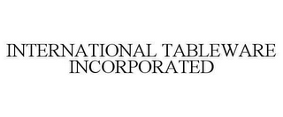 mark for INTERNATIONAL TABLEWARE INCORPORATED, trademark #78628436