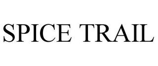mark for SPICE TRAIL, trademark #78628720