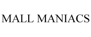 mark for MALL MANIACS, trademark #78629374