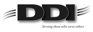 mark for DDI SERVING THOSE WHO SERVE OTHERS, trademark #78630770