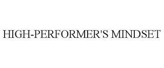mark for HIGH-PERFORMER'S MINDSET, trademark #78630837