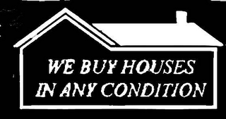 mark for WE BUY HOUSES IN ANY CONDITION, trademark #78631218