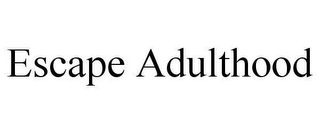 mark for ESCAPE ADULTHOOD, trademark #78631238