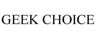 mark for GEEK CHOICE, trademark #78631709