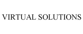 mark for VIRTUAL SOLUTIONS, trademark #78631786