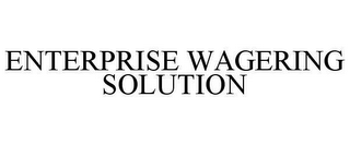 mark for ENTERPRISE WAGERING SOLUTION, trademark #78631812