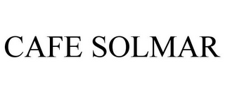 mark for CAFE SOLMAR, trademark #78632002