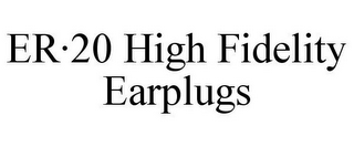 mark for ER·20 HIGH FIDELITY EARPLUGS, trademark #78632608