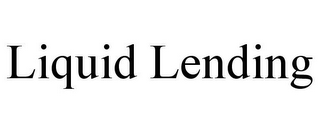 mark for LIQUID LENDING, trademark #78633586