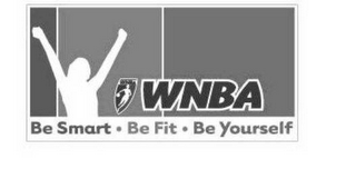 mark for WNBA BE SMART · BE FIT · BE YOURSELF, trademark #78634160