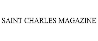 mark for SAINT CHARLES MAGAZINE, trademark #78634474