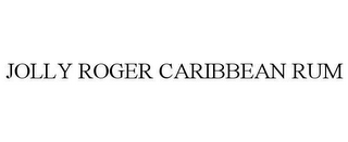 mark for JOLLY ROGER CARIBBEAN RUM, trademark #78634939