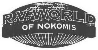 mark for R.V. WORLD OF NOKOMIS, trademark #78635030