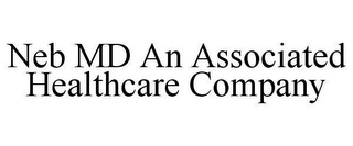 mark for NEB MD AN ASSOCIATED HEALTHCARE COMPANY, trademark #78635202