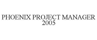 mark for PHOENIX PROJECT MANAGER 2005, trademark #78635415