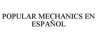 mark for POPULAR MECHANICS EN ESPAÑOL, trademark #78636064