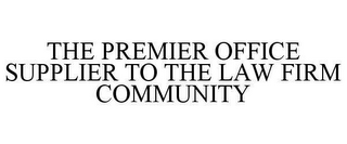 mark for THE PREMIER OFFICE SUPPLIER TO THE LAW FIRM COMMUNITY, trademark #78636266