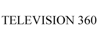 mark for TELEVISION 360, trademark #78636545