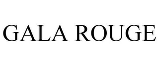 mark for GALA ROUGE, trademark #78638129