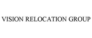 mark for VISION RELOCATION GROUP, trademark #78638412