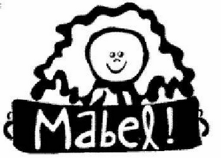mark for MABEL!, trademark #78638943