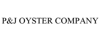 mark for P&J OYSTER COMPANY, trademark #78639050