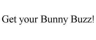 mark for GET YOUR BUNNY BUZZ!, trademark #78639314