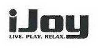 mark for IJOY LIVE. PLAY. RELAX., trademark #78640606