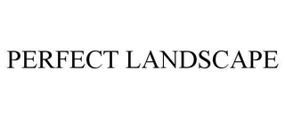 mark for PERFECT LANDSCAPE, trademark #78641364