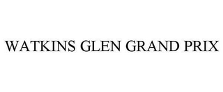 mark for WATKINS GLEN GRAND PRIX, trademark #78641868