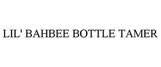 mark for LIL' BAHBEE BOTTLE TAMER, trademark #78642777