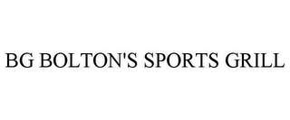 mark for BG BOLTON'S SPORTS GRILL, trademark #78644551
