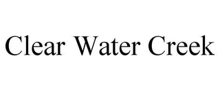 mark for CLEAR WATER CREEK, trademark #78644752