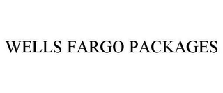 mark for WELLS FARGO PACKAGES, trademark #78644955