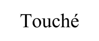 mark for TOUCHÉ, trademark #78645478