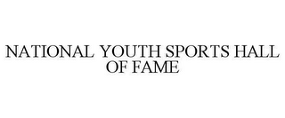 mark for NATIONAL YOUTH SPORTS HALL OF FAME, trademark #78645680