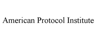 mark for AMERICAN PROTOCOL INSTITUTE, trademark #78645795