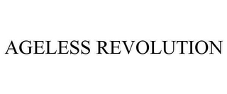 mark for AGELESS REVOLUTION, trademark #78645822