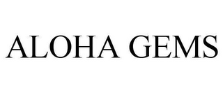 mark for ALOHA GEMS, trademark #78646433