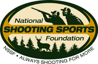 mark for NATIONAL SHOOTING SPORTS FOUNDATION NSSF· ALWAYS SHOOTING FOR MORE, trademark #78646921